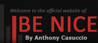 Be Nice, By Anthony Casuccio